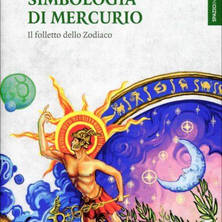 Eridanoschool - Negozio - Simbologia di Mercurio - Lidia Eridanoschool - Negozio - Simbologia di Mercurio - Lidia Fassio